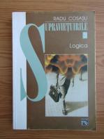 Anticariat: Radu Cosasu - Supravietuirile, volumul 3. Logica