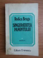 Rodica Braga - Singuratatea pamantului