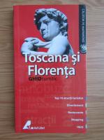 Toscana si Florenta. Ghid turistic