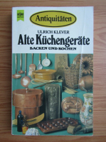 Ulrich Klever - Alte Kuchengerate