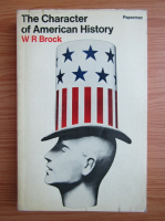 Anticariat: W. R. Brock - The character of american history
