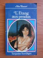 Anticariat: Alice Vauvert - L'etang-aux-pendus