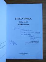 Anticariat: Alina Ilascu Paraschiv - Stefan Oprea, fata si profil in 80 de farame (cu autograful lui Stefan Oprea)