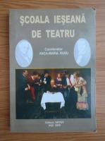 Anticariat: Anca Maria Rusu - Scoala ieseana de teatru. Istorie si actualitate