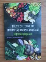 Beverly Lynn Bennett - Fructe si legume cu proprietati antiinflamatoare. Retete de preparare