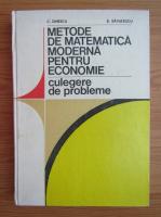 C. Dinescu - Metode de matematica moderna pentru economie. Culegere de probleme