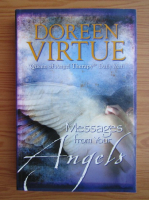 Anticariat: Doreen Virtue - Messages from your angels. What your angels want you to know