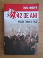 Anticariat: Doru Ionescu - Club A. 42 de ani. Muzica tineretii tale