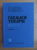 Anticariat: Dumitru Dobrescu - Farmacoterapie practica (volumul 2)