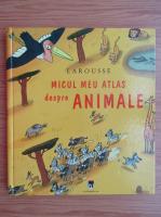 Anticariat: Eric Mathivet - Micul meu atlas despre animale