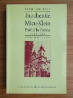 Anticariat: Francisc Pall - Inochentie Micu-Klein. Exilul la Roma (volumul 2)