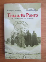 Anticariat: Georgeta Martoiu - Thalia Ex Ponto la cumpana de milenii