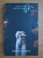 Anticariat: Georgiana A. Petcu - Arta de a pacatui, volumul 1. Pacatul meu