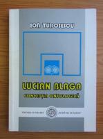 Ion Tudosescu - Lucian Blaga. Conceptia ontologica