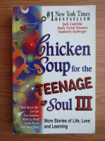 Anticariat: Jack Canfield - Chicken soup for the teenage soul (volumul 3)