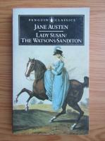 Jane Austen - Lady Susan. The Watsons. Sanditon