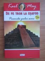 Karl May - De pe tron la esafod, volumul 2. Piramida Zeului Soare