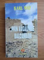 Anticariat: Karl May - Prin vagaunile balcanilor