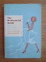 Anticariat: Kate Chynoweth - The bridesmaid guide. Etiquette, parties and being fabulous