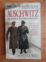 Anticariat: Laurence Rees - Auschwitz. The Nazis and the Final solution