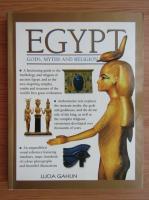 Anticariat: Lucia Gahlin - Egypt. Gods, Myths and Religion