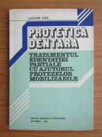 Anticariat: Lucian Ene - Protetica dentara