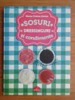 Maria Cristea Soimu - Sosuri, dressinguri si condimente