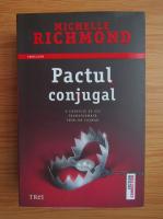 Anticariat: Michelle Richmond - Pactul conjugal