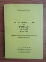 Milcoveanu Serban - Tactica si strategia in intrebari cu, fara raspuns (volumul 1)