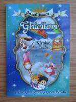 Niculae Tache - Cele mai frumose ghicitori. Bibliografie scolara recomandata