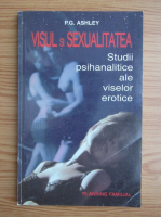 P. G. Ashley - Visul si sexualitatea