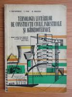 Anticariat: R. Constantinescu - Tehnologia lucrarilor de constructii civile, industriale si agrozootehnice