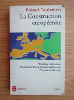 Anticariat: Robert Toulemon - La construction europeenne