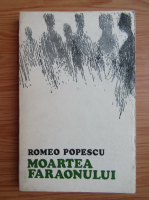 Romeo Popescu - Moartea faraonului