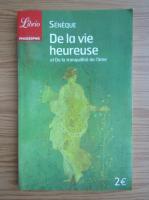 Seneca - De la vie heureuse et De la tranquillite de l'ame