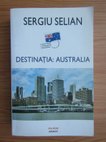 Sergiu Selian - Destinatia: Australia