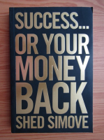 Anticariat: Shed Simove - Success or your money back