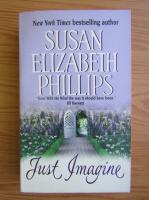 Susan Elizabeth Phillips - Just imagine