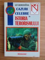 Anticariat: V. P. Borovicka - Cazuri celebre in istoria terorismului
