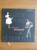 Anticariat: Anca Florea - Viata mea, dansul