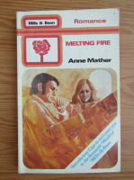 Anticariat: Anne Mather - Melting fire