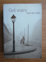 Carlos Ruiz Zafon - Cien wiatru