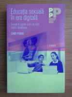 Anticariat: Cindy Pierce - Educatia sexuala in era digitala. Invata-ti copilul cum sa aiba relatii sanatoase