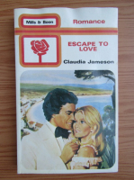 Claudia Jameson - Escape to love