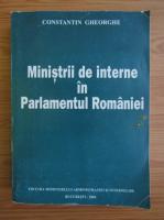 Anticariat: Constantin Gheorghe - Ministrii de interne in parlamentul Romaniei