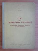 Dumitru Teaci - Curs de organizarea teritoriului