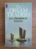 Anticariat: E. V. Thompson - The dream traders