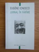 Eugen Ionescu - Jurnal in farame