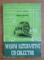 I. S. Gheorghiu - Masini electrice, volumul 4. Masini alternative cu colector