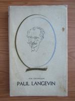 Anticariat: Ion Ghimesan - Paul Langevin